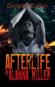 Afterlife of Alanna Miller by Demelza Carlton